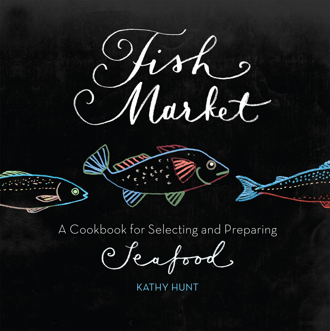 Cookbook Review:  Fish Market – A Cookbook for Selecting and Preparing Seafood